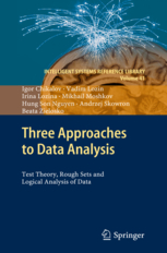 Three Approaches to Data Analysis: Test Theory, Rough Sets and Logical Analysis of Data,